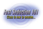 Fast Seduction 101